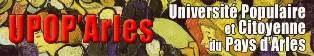 UNIVERSITE POPULAIRE ET CITOYENNE DU PAYS D'ARLES (UPOP'Arles)